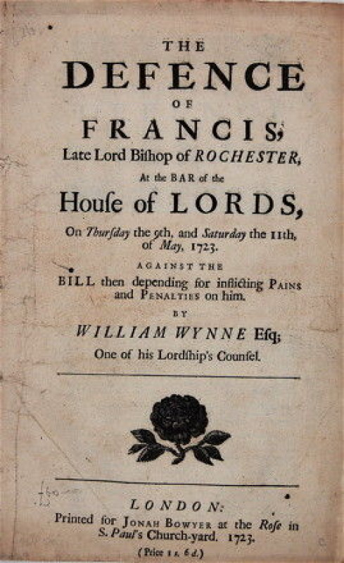 The Defence of Francis, Late Lord Bishop of Rochester, At